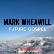Mark Wheawill - Future Gospel (FREE SAMPLE) (Low Quality Mp3 128kbps)